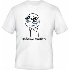 Meme tričko Ukážeš mi kozičky