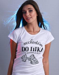 B 12 Nechodim do fitka bílé dámské tričko