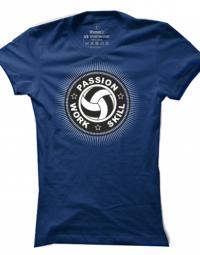 Dámské tričko Passion-Work-Skill