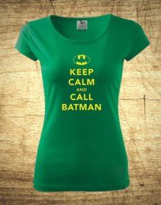 Dámske tričko s motívom Keep calm and call Batman.