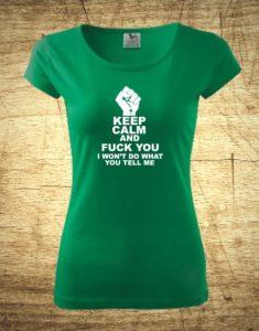 Dámske tričko s motívom Keep calm and fuck you.