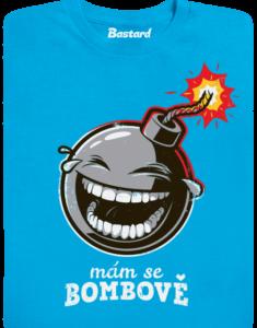 Mám se bombově dětské tričko
