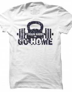 Pánské tričko Train Hard Or Go Home