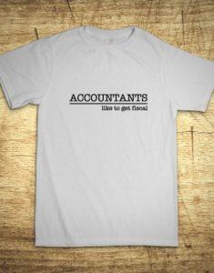Tričko s motívom Accountants like to get fiscal