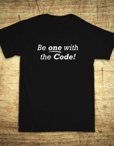 Tričko s motívom Be one with the code!