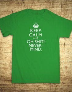 Tričko s motívom Keep calm and oh shit!.